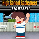 High School Backstreet. Fighter
